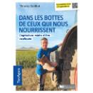 Thierry Bailliet : «Dans les bottes de ceux qui nous nourrissent »
