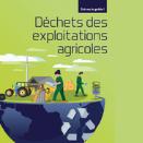 Un nouveau guide pour gérer les déchets des exploitations agricoles