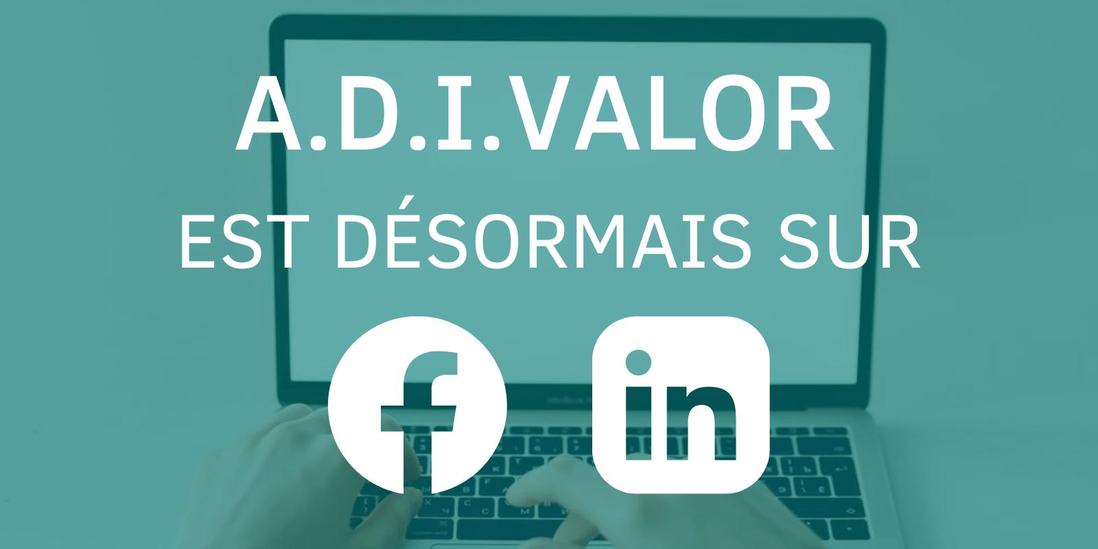 Nouveau: suivez A.D.I.VALOR sur LinkedIn et Facebook